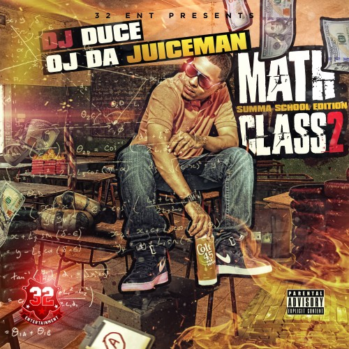 OJ Da Juiceman – Math Class 2 (Summa School Edition) [Mixtape]