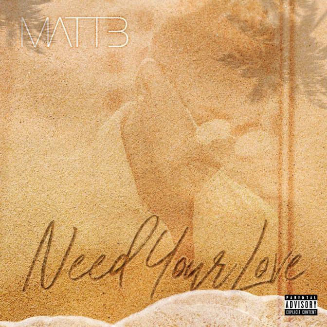 Matt B – Need Your Love