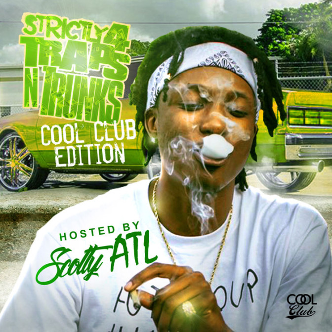 Strictly 4 The Traps N Trunks (Cool Club Edition) (Hosted By Scotty ATL)