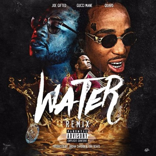 Joe Gifted Ft. Gucci Mane & Quavo – Water (Remix)