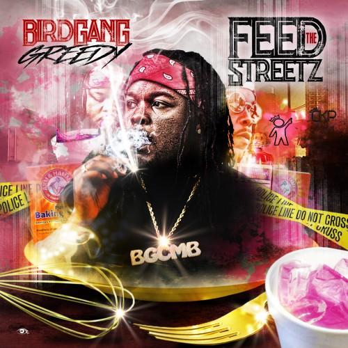BirdGang Greedy – Feed The Streetz [Mixtape]