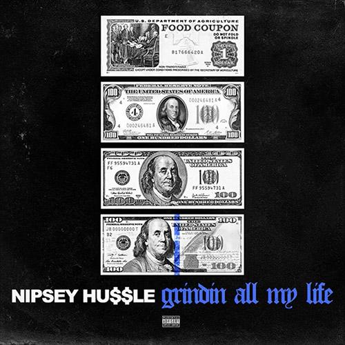 Nipsey Hussle – Grindin All My Life