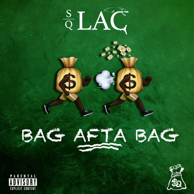 SQ Lac – Bag Afta Bag