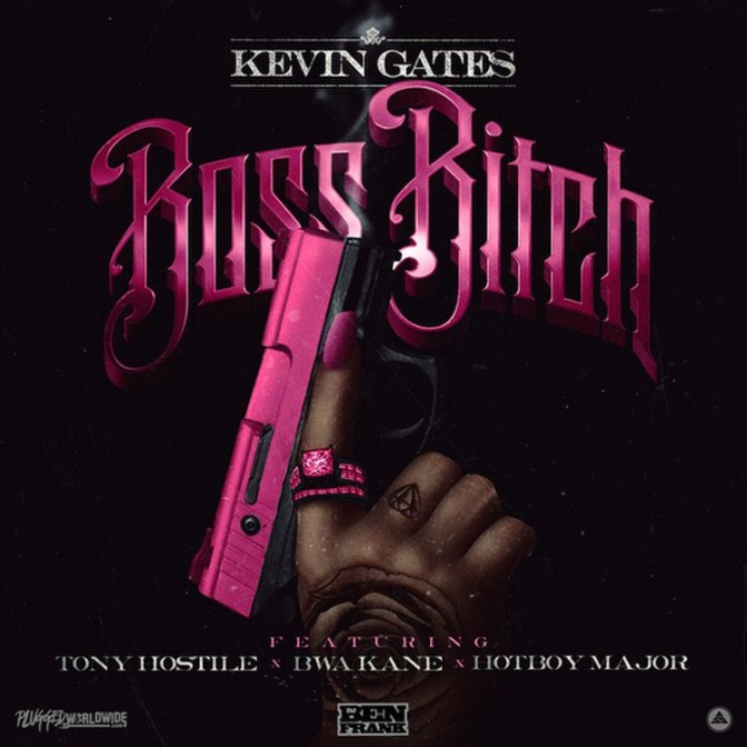 Tony Hostile Ft. Kevin Gates, BWA Kane & Hotboy Major – Boss Bitch