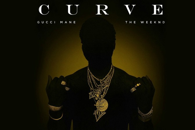 Gucci Mane Ft. The Weeknd – Curve