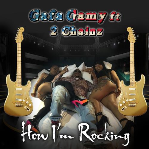 Gafa Gamy Ft. 2 Chainz – How I'm Rocking