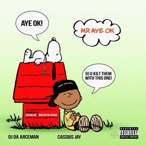 OJ Da Juiceman – Mr. AYE OK