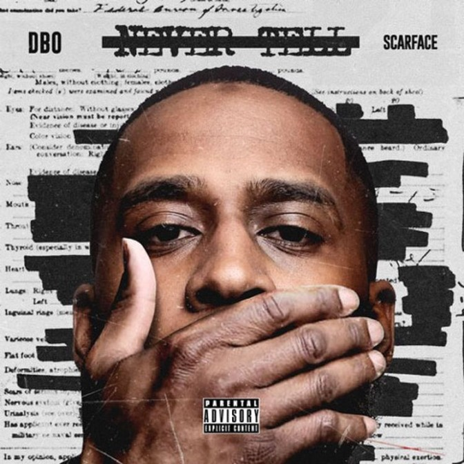 Dbo Ft. Scarface – Never Tell