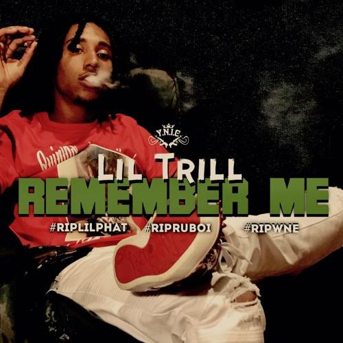 Lil Trill – Remember Me
