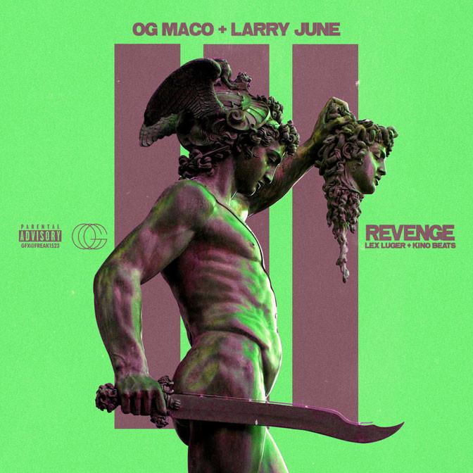 OG Maco & Larry June – Revenge