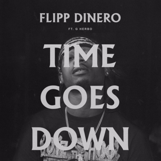 Flipp Dinero Ft. G Herbo – Time Goes Down (Remix)