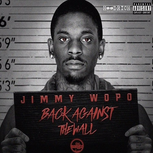 Jimmy Wopo – Back Against The Wall [Mixtape]