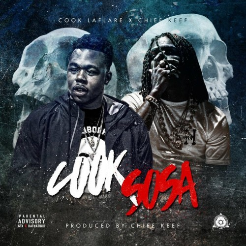 Cook LaFlare x Chief Keef – Cook Sosa [Mixtape]