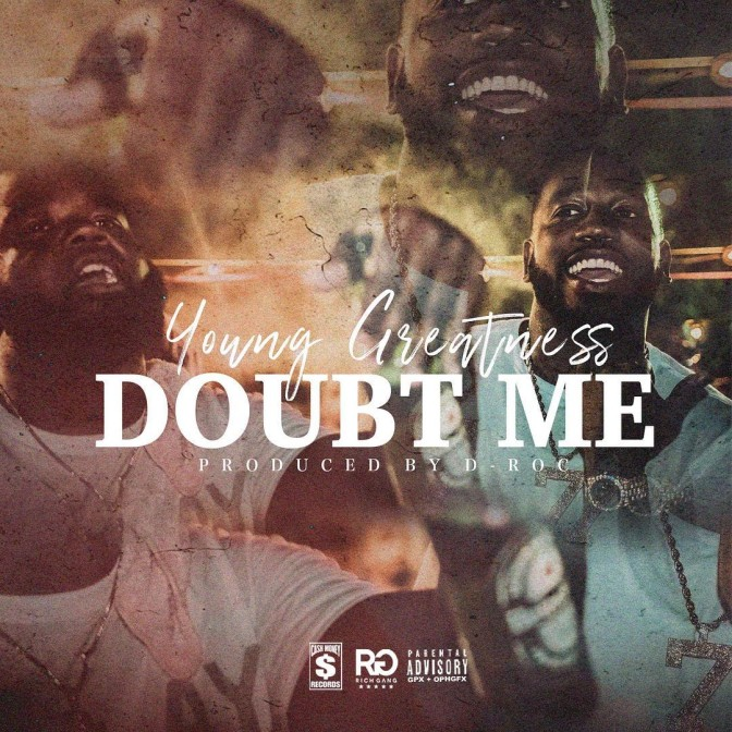 Young Greatness – Doubt Me