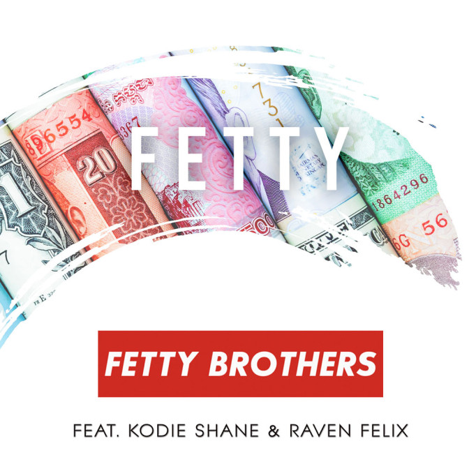 Fetty Brothers Ft. Kodie Shane & Raven Felix – Fetty