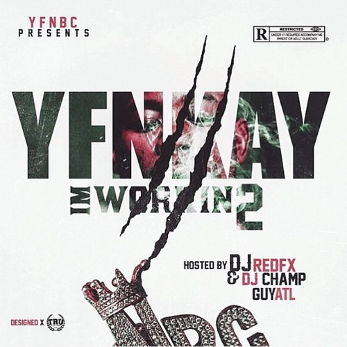 YFN Kay – I'm Workin 2 [Mixtape]