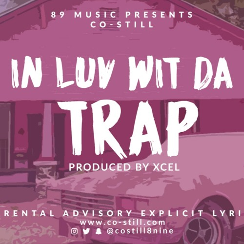 Co-Still – In Luv Wit The Trap