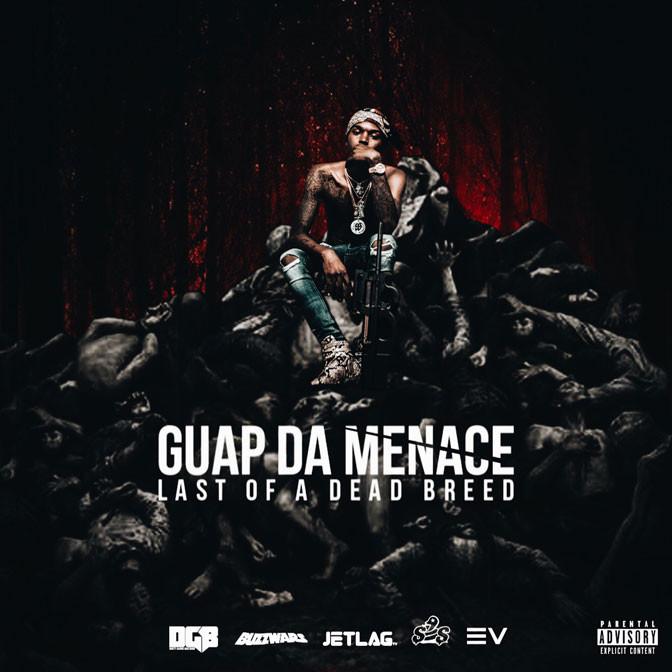Guap Da Menace – Last Of A Dead Breed [Mixtape]
