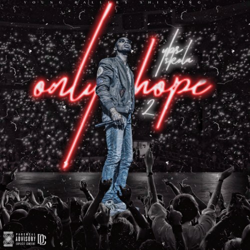 YBS Skola – Only Hope 2 [Mixtape]