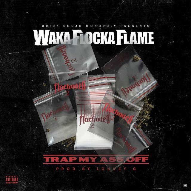 Waka Flocka – Trap My Ass Off / Circles (Ft. Derez Deshon)