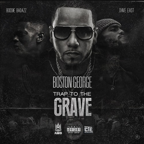 Boston George Ft. Boosie Badazz & Dave East – Trap To The Grave