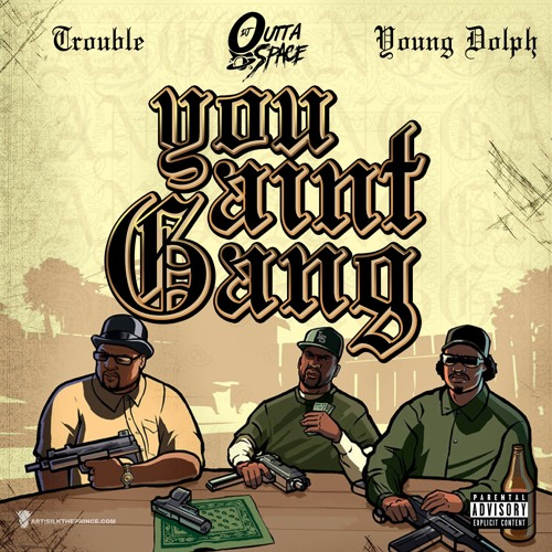 Trouble & Young Dolph – You Ain't Gang