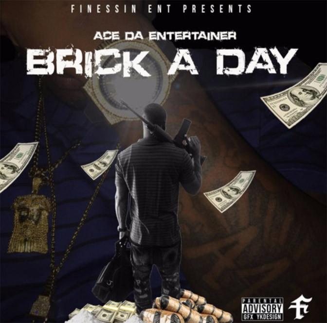 Ace Da Entertainer – Brick A Day