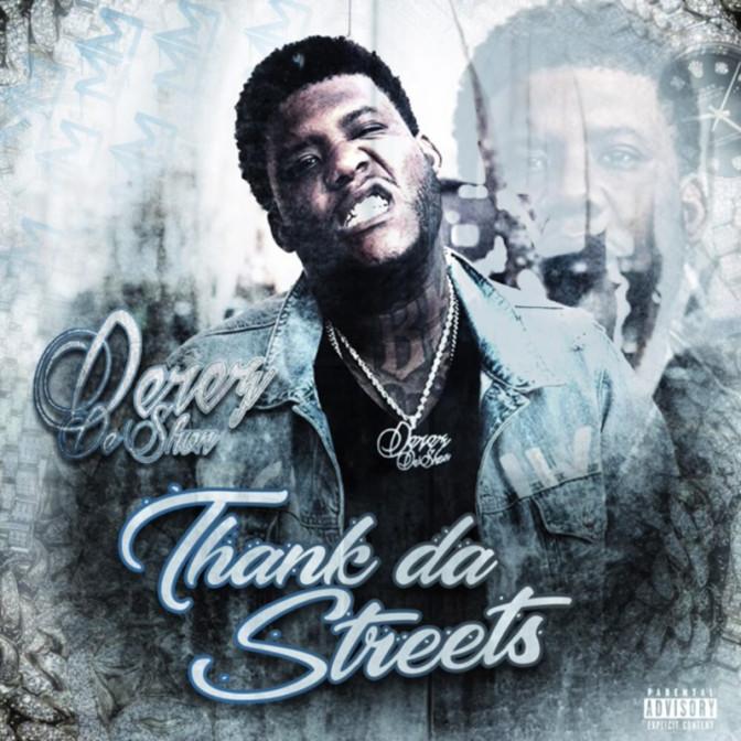 Derez De'Shon – Thank Da Streets [Mixtape]