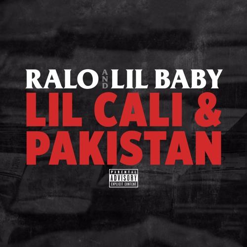 Ralo & Lil Baby – Lil Cali & Pakistan