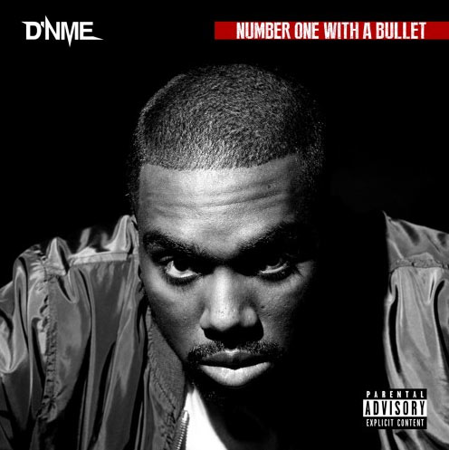 D'NME – Number One With A Bullet [EP Stream]