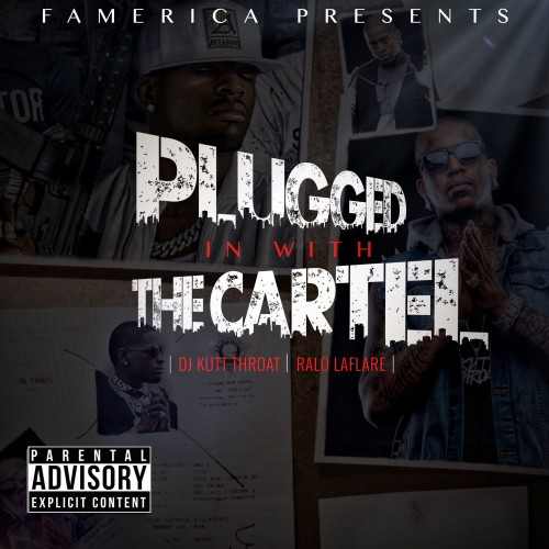 Ralo – Plugged In With The Cartel [Mixtape]