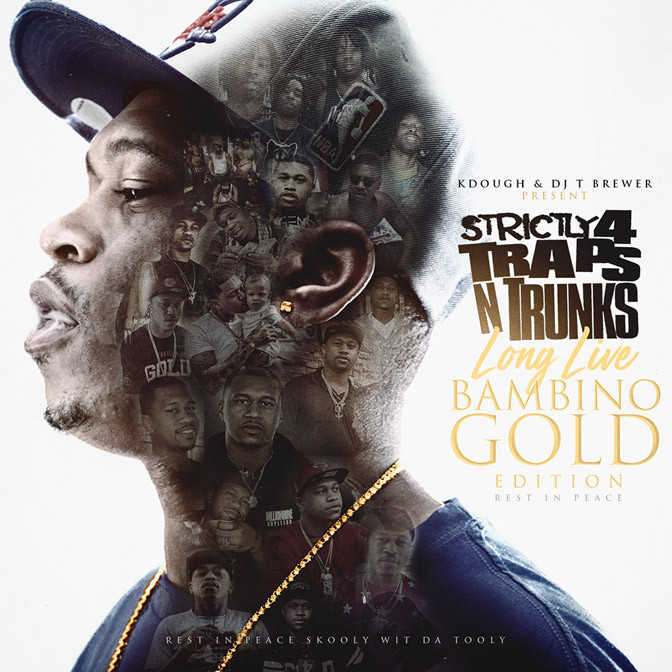 Strictly 4 The Traps N Trunks (Long Live Bambino Gold Edition) [Mixtape]