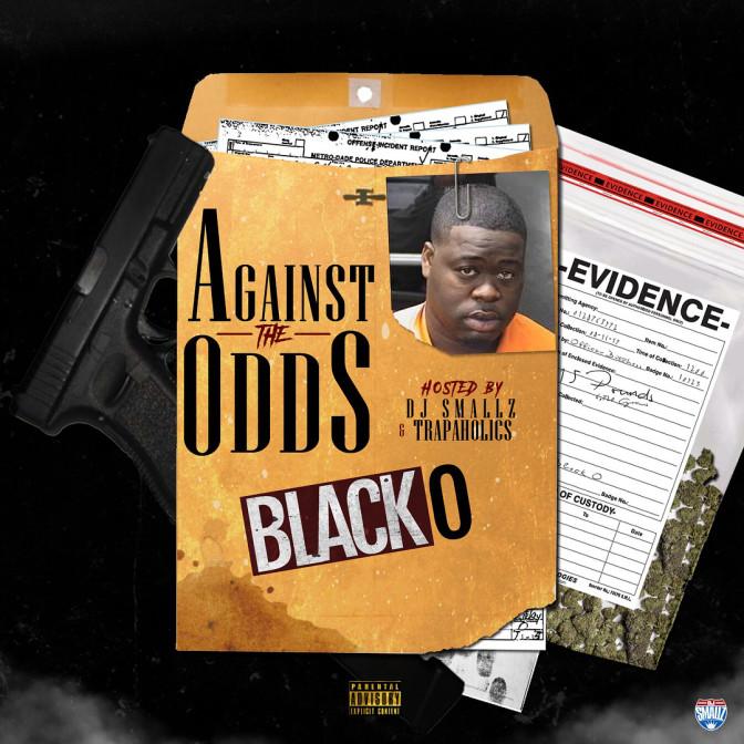 Black O – Against The Odds [Mixtape]