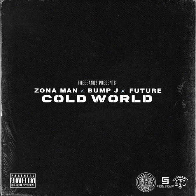 Zona Man Ft. Future & Bump J – Cold World