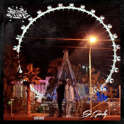 So Gaudy Ft. Sear – Even Know