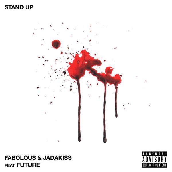 Fabolous & Jadakiss Ft. Future – Stand Up