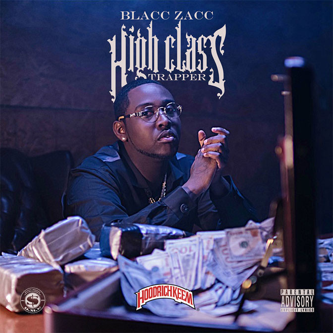 Blacc Zacc – High Class Trapper [Mixtape]