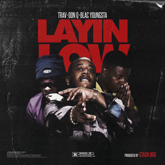 Trav Ft. Blac Youngsta & Don Q – Layin Low