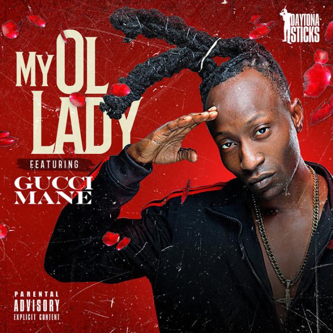 Daytona Sticks Ft. Gucci Mane – My Ol' Lady