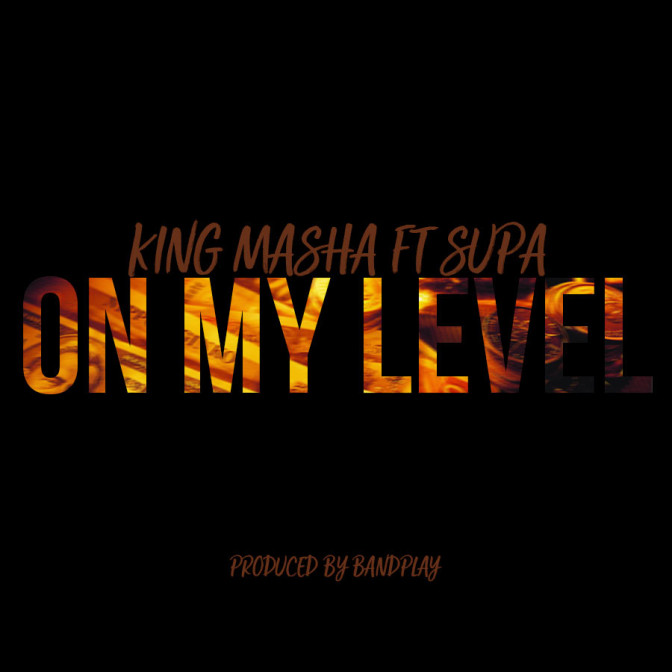 King Masha Ft. Supa – On My Level