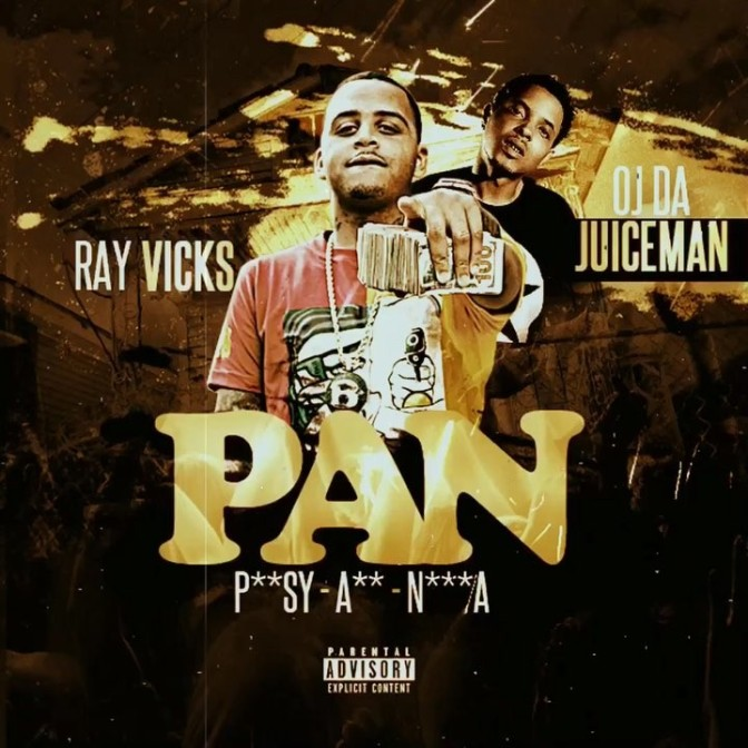 Ray Vicks Ft. OJ Da Juiceman – P.A.N.
