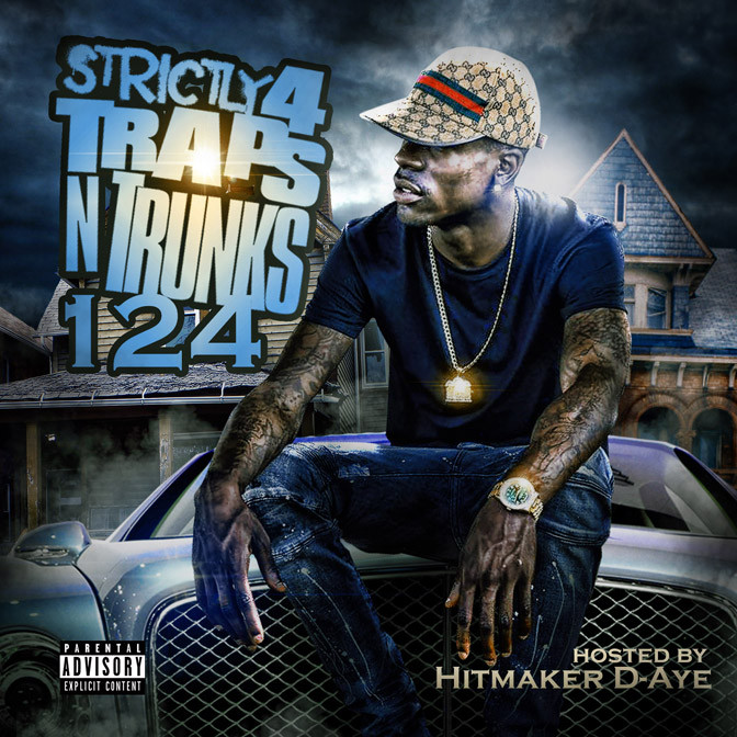 Strictly 4 The Traps N Trunks 124 (Hosted By D-Aye) [Mixtape]