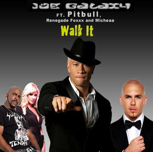 Joe Galaxy Ft. Pitbull & Renegade Foxx – Walk It