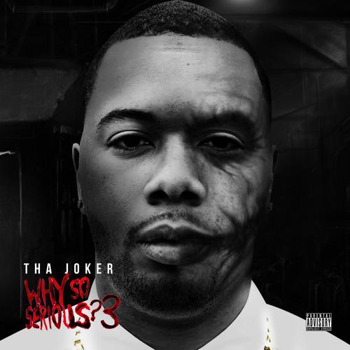 Tha Joker – Why So Serious? 3 [Mixtape]