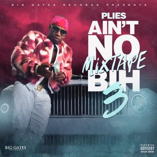 Plies – Ain't No Mixtape Bih 3 [Mixtape]