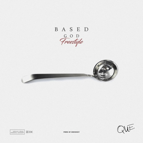 Que – Based God Freestyle