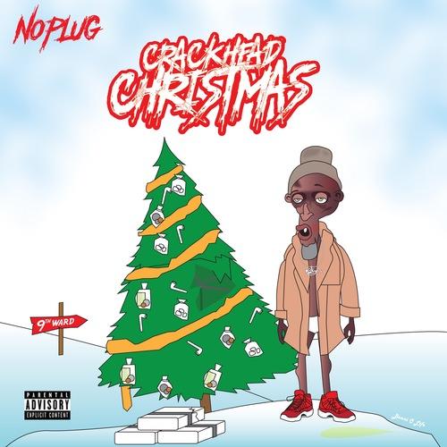 No Plug – Crackhead Christmas [Mixtape]