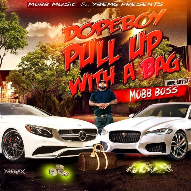 Mobb Boss – Dope Boy Pull Up Wit A Bag