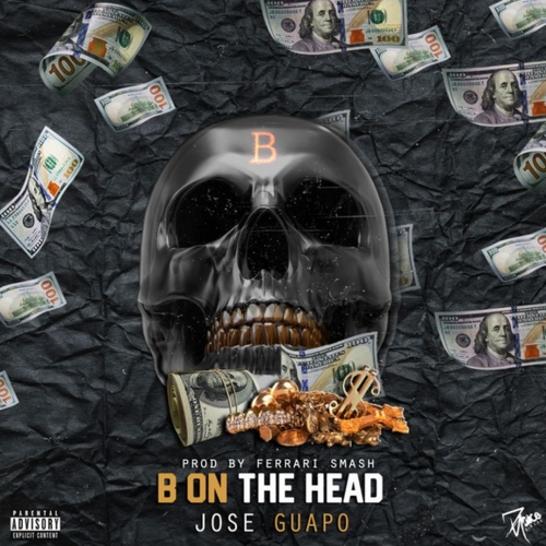 Jose Guapo – B On The Head