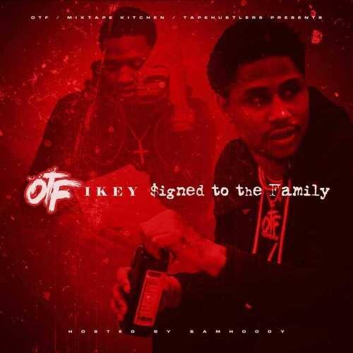 OTF Ikey – Signed To The Family [Mixtape]